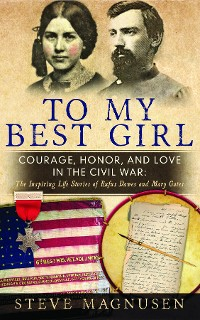Cover To My Best Girl: Courage, Honor, and Love in the Civil War