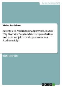 """Cover Besteht ein Zusammenhang zwischen den """"Big Five"""" der Persönlichkeitseigenschaften und dem subjektiv wahrgenommenen Studienerfolg?"""