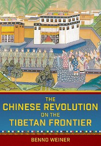 Cover The Chinese Revolution on the Tibetan Frontier