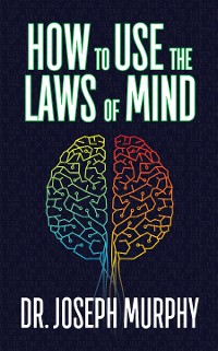 Cover How to Use the Laws of Mind