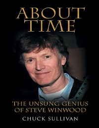 Cover About Time: The Unsung Genius of Steve Winwood