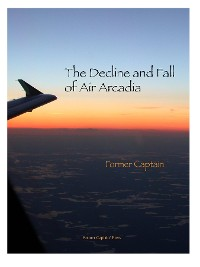 Cover The Decline and Fall of Air Arcadia