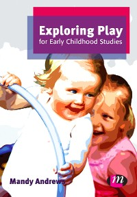 Cover Exploring Play for Early Childhood Studies