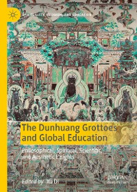 Cover The Dunhuang Grottoes and Global Education