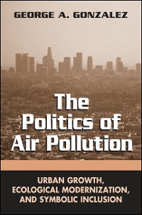 Cover Politics of Air Pollution, The