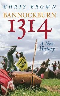 Cover Bannockburn 1314: A New History