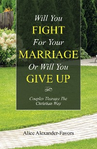 Cover Will You Fight for Your Marriage or Will You Give Up