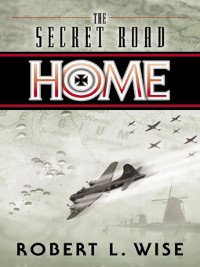 Cover The Secret Road Home