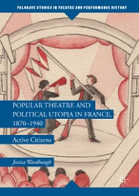 Cover Popular Theatre and Political Utopia in France, 1870—1940