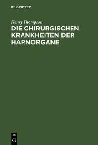 Cover Die chirurgischen Krankheiten der Harnorgane