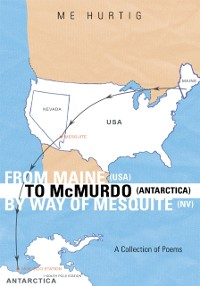 Cover From Maine (Usa) to Mcmurdo (Antarctica) by Way of Mesquite (Nv)