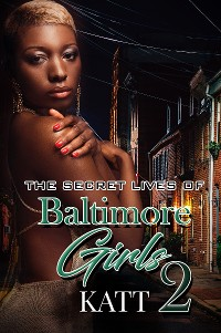 Cover The Secret Lives of Baltimore Girls 2