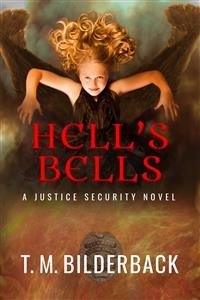 Cover Hell's Bells - A Justice Security Novel