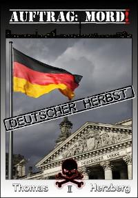 Cover Auftrag: Mord ! - Deutscher Herbst