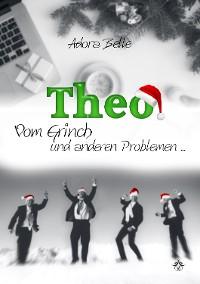 Cover Theo - Vom Grinch und anderen Problemen ...