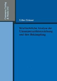 Cover Strafrechtliche Analyse der Umsatzsteuerhinterziehung und ihre Bekämpfung