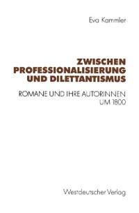 Cover Zwischen Professionalisierung und Dilettantismus