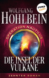 Cover Die Insel der Vulkane: Operation Nautilus - Zehnter Roman