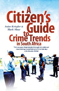 Cover A Citizen's Guide to Crime Trends in South Africa