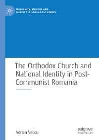 Cover The Orthodox Church and National Identity in Post-Communist Romania