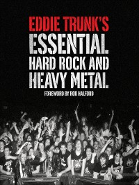 Cover Eddie Trunk's Essential Hard Rock and Heavy Metal
