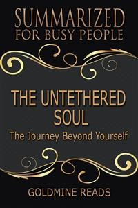 Cover The Untethered Soul - Summarized for Busy People
