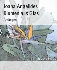 Cover Blumen aus Glas