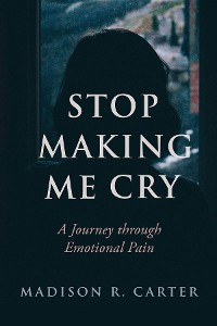 Cover Stop Making Me Cry