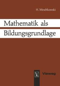 Cover Mathematik als Bildungsgrundlage
