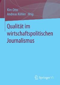 Cover Qualität im wirtschaftspolitischen Journalismus