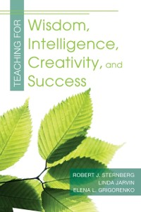 Cover Teaching for Wisdom, Intelligence, Creativity, and Success