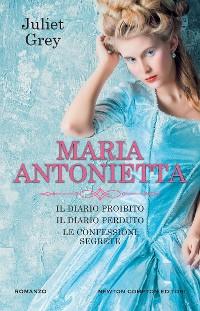 Cover La trilogia di Maria Antonietta
