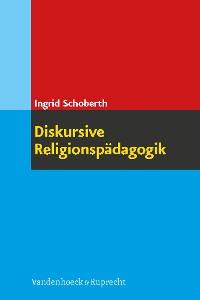 Cover Diskursive Religionspädagogik