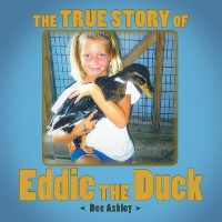 Cover The True Story of Eddie the Duck