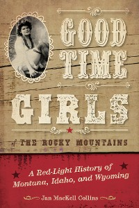 Cover Good Time Girls of the Rocky Mountains