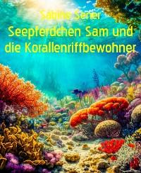 Cover Meerhexe Grundel, Seepferdchen Sam und die Korallenriffbewohner