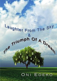 Cover Laughter From The Sky & The Triumph Of A Dream