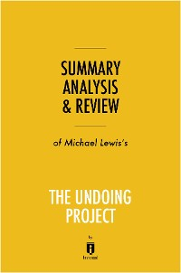 Cover Summary, Analysis & Review of Michael Lewis's The Undoing Project by Instaread