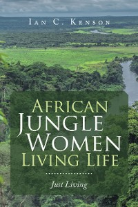 Cover African Jungle Women Living Life