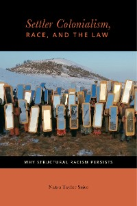 Cover Settler Colonialism, Race, and the Law