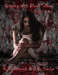 Cover Dripping With Blood Trilogy - Books 1, 2 & 3