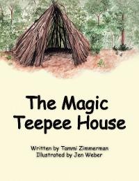 Cover The Magic Teepee House