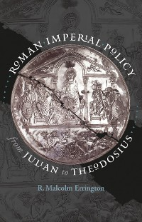Cover Roman Imperial Policy from Julian to Theodosius