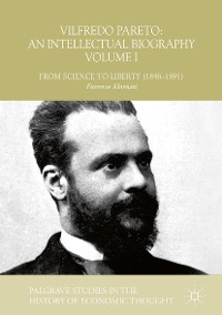 Cover Vilfredo Pareto: An Intellectual Biography Volume I