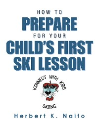Cover How to Prepare for Your Child's First Ski Lesson