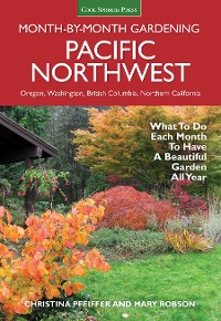 Cover Pacific Northwest Month-by-Month Gardening