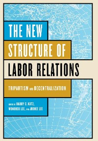 Cover The New Structure of Labor Relations