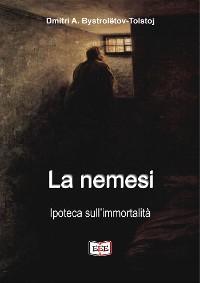 Cover La nemesi. Ipoteca sull'immortalità