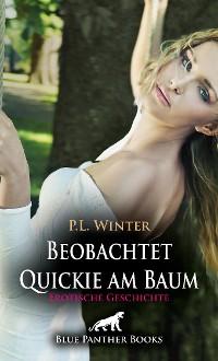 Cover Beobachtet - Quickie am Baum | Erotische Geschichte