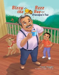Cover Bizzy Bzzz the Bee and Grandpa's Tea